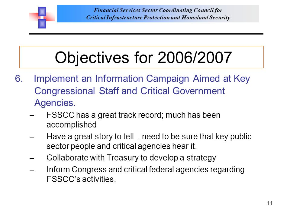 Objectives for 2006/2007 6. Implement an Information Campaign Aimed at Key Congressional Staff and Critical Government Agencies.