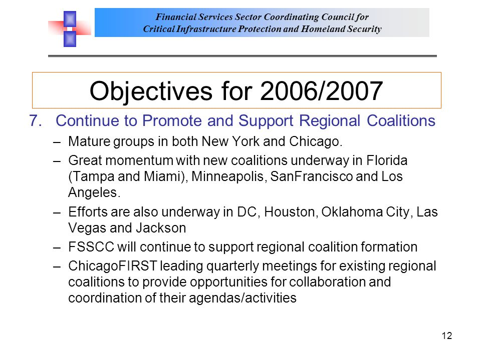 Objectives for 2006/2007 7. Continue to Promote and Support Regional Coalitions. Mature groups in both New York and Chicago.