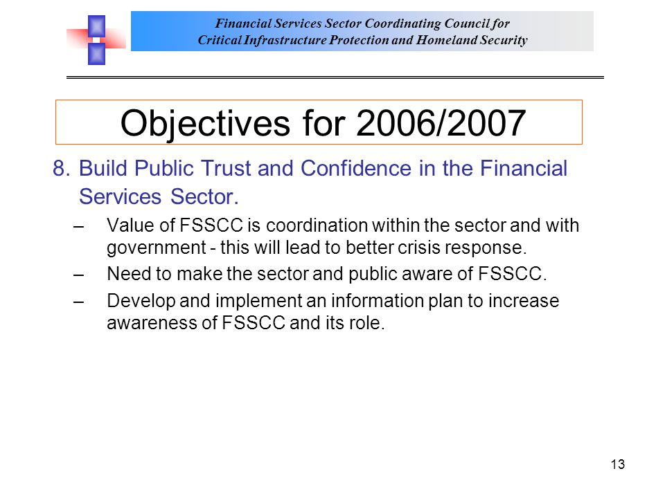 Objectives for 2006/2007 8. Build Public Trust and Confidence in the Financial Services Sector.