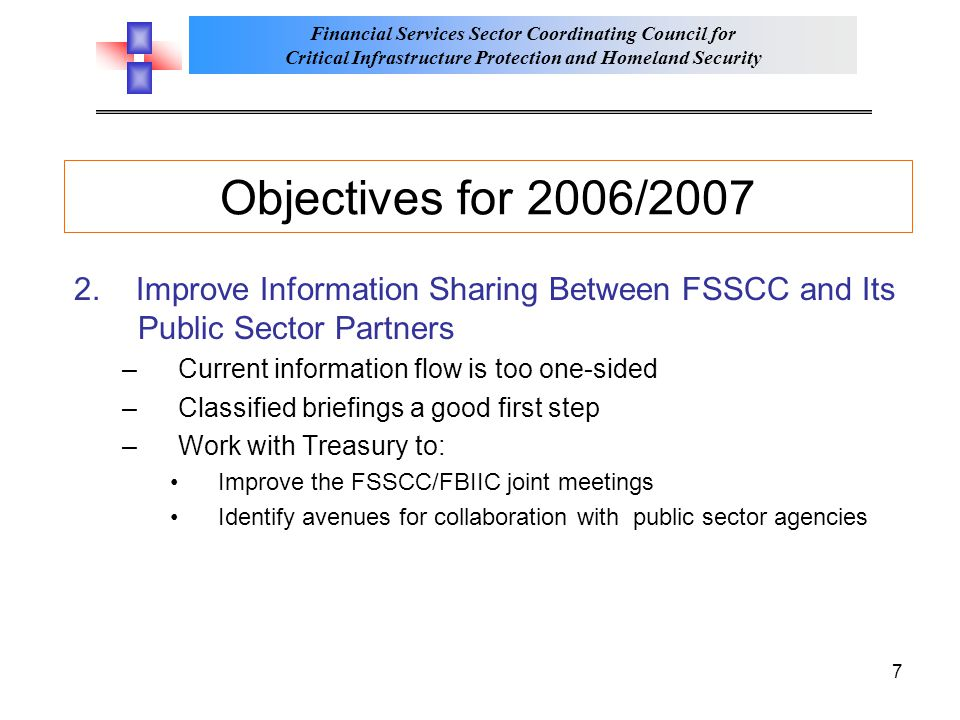 Objectives for 2006/2007 2. Improve Information Sharing Between FSSCC and Its Public Sector Partners.