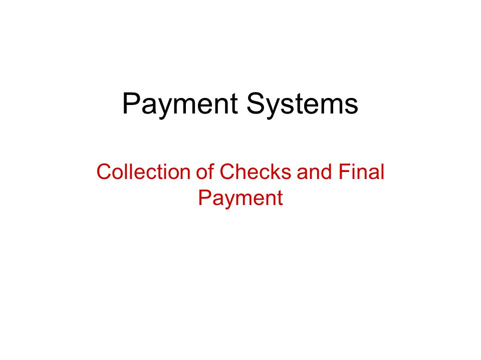 Collection of Checks and Final Payment