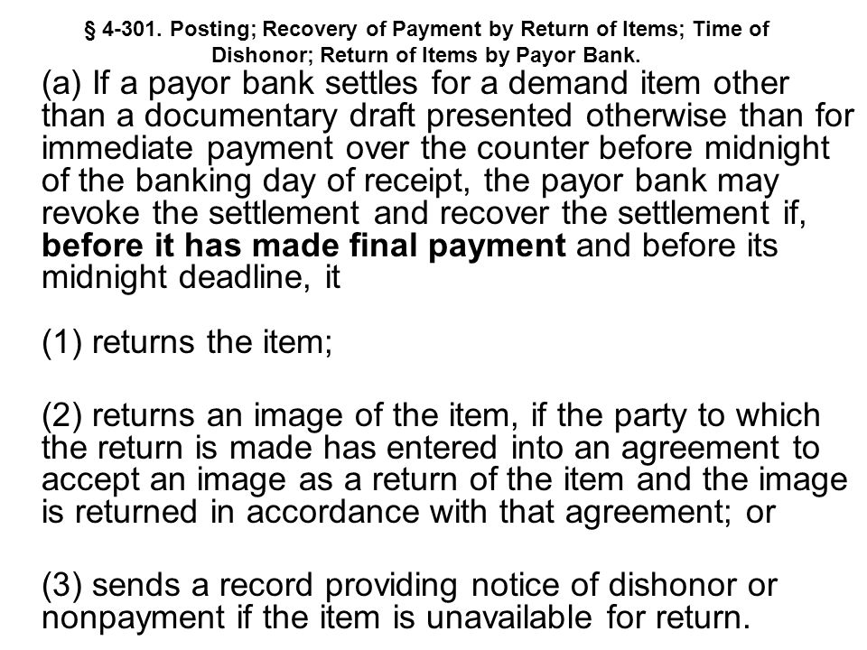 § 4-301. Posting; Recovery of Payment by Return of Items; Time of Dishonor; Return of Items by Payor Bank.