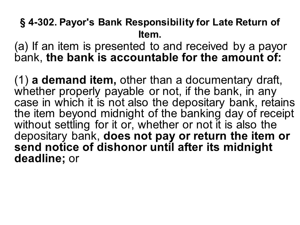 § 4-302. Payor s Bank Responsibility for Late Return of Item.