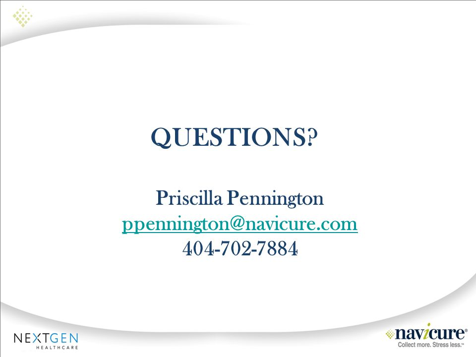 Questions Priscilla Pennington ppennington@navicure.com 404-702-7884