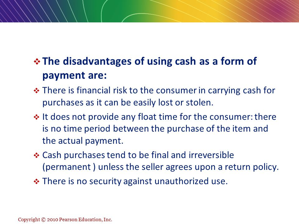 The disadvantages of using cash as a form of payment are: