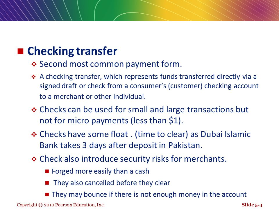 Checking transfer Second most common payment form.