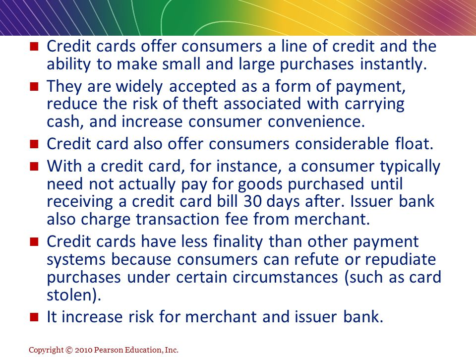 Credit card also offer consumers considerable float.