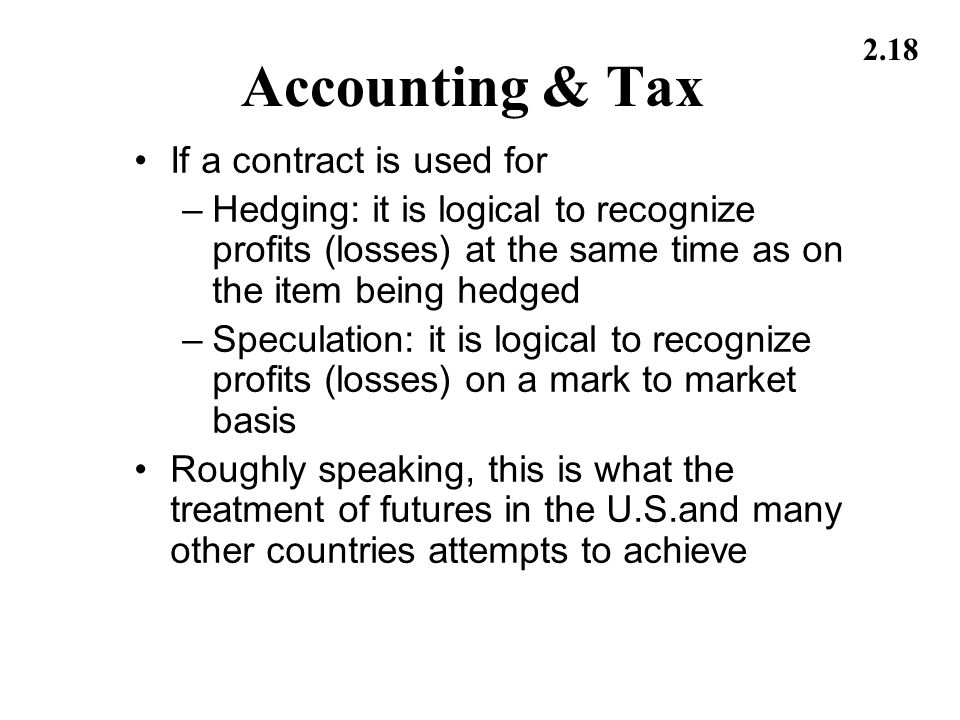 Accounting & Tax If a contract is used for