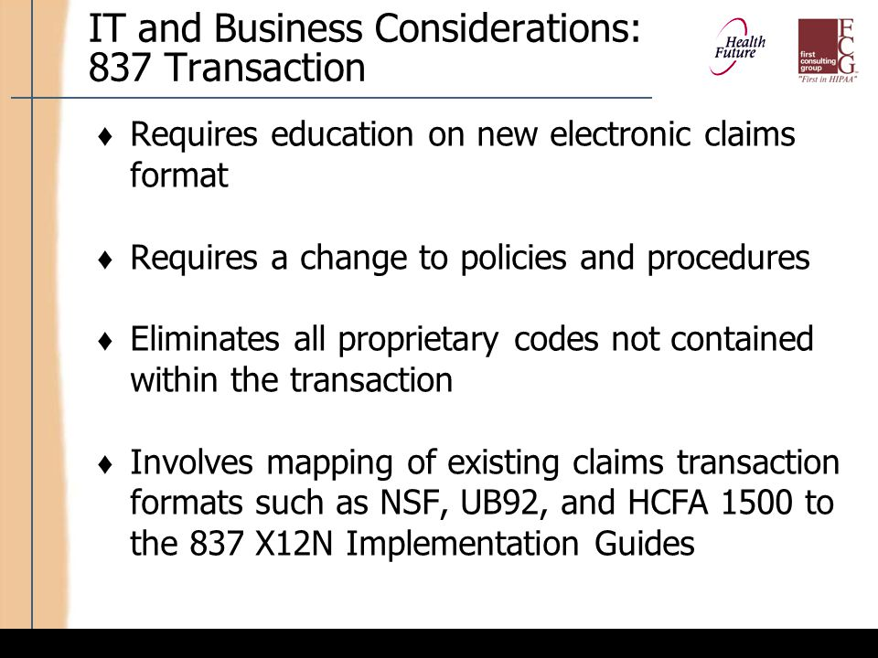 IT and Business Considerations: 837 Transaction (cont'd)
