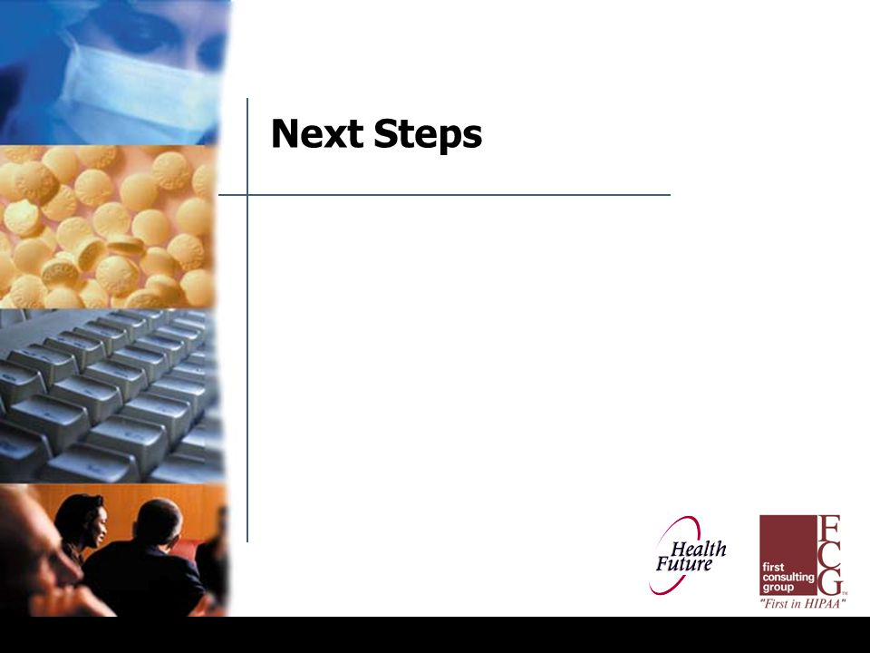 Next Steps Educate your staff