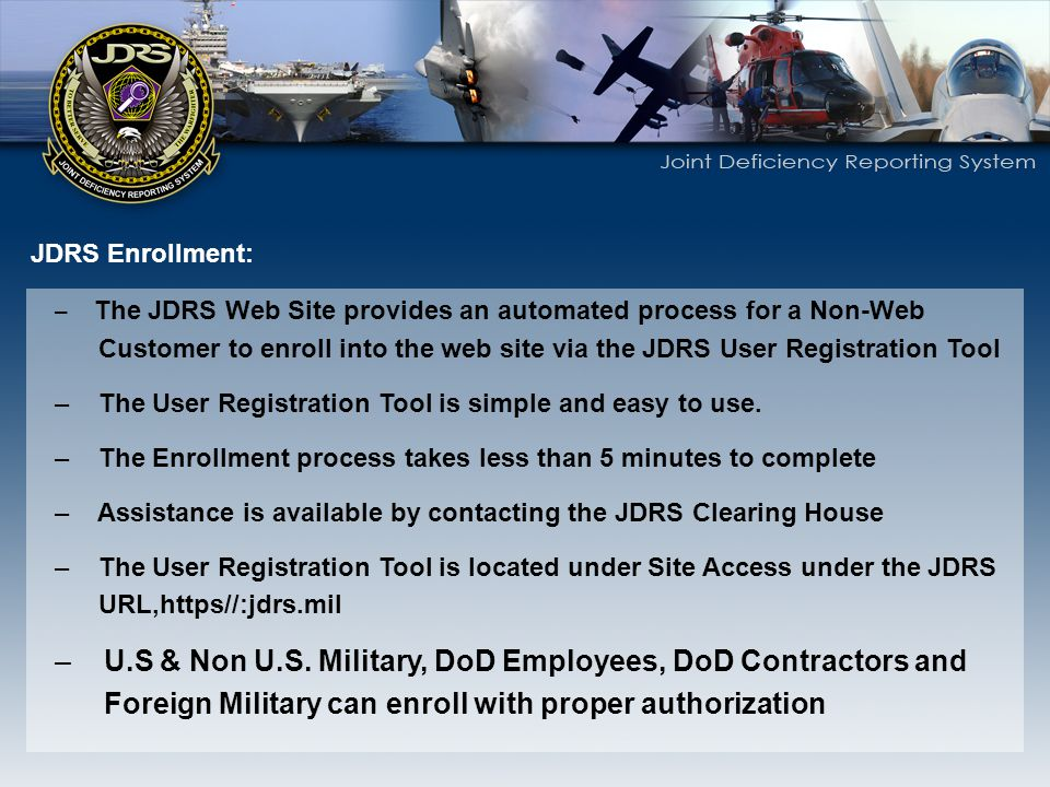 JDRS Enrollment: The JDRS Web Site provides an automated process for a Non-Web.