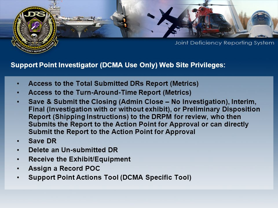 Support Point Investigator (DCMA Use Only) Web Site Privileges: