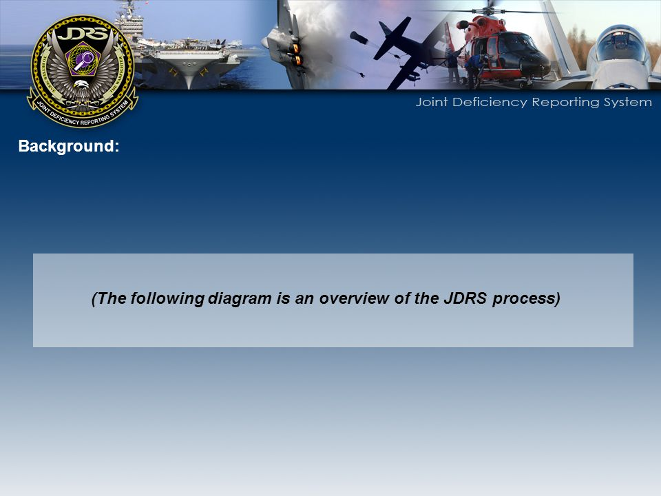 Background: (The following diagram is an overview of the JDRS process)