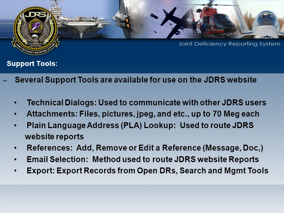 Technical Dialogs: Used to communicate with other JDRS users
