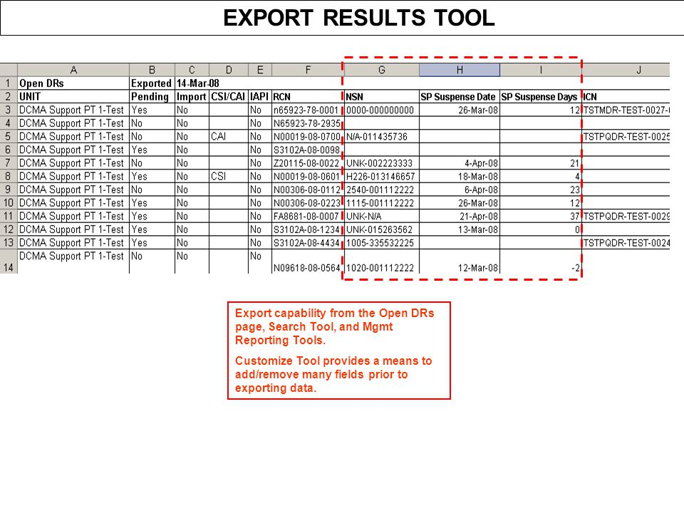 EXPORT RESULTS TOOL Export capability from the Open DRs page, Search Tool, and Mgmt Reporting Tools.
