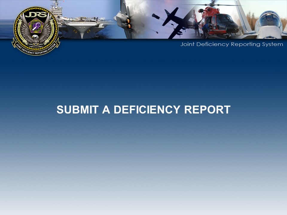 SUBMIT A DEFICIENCY REPORT