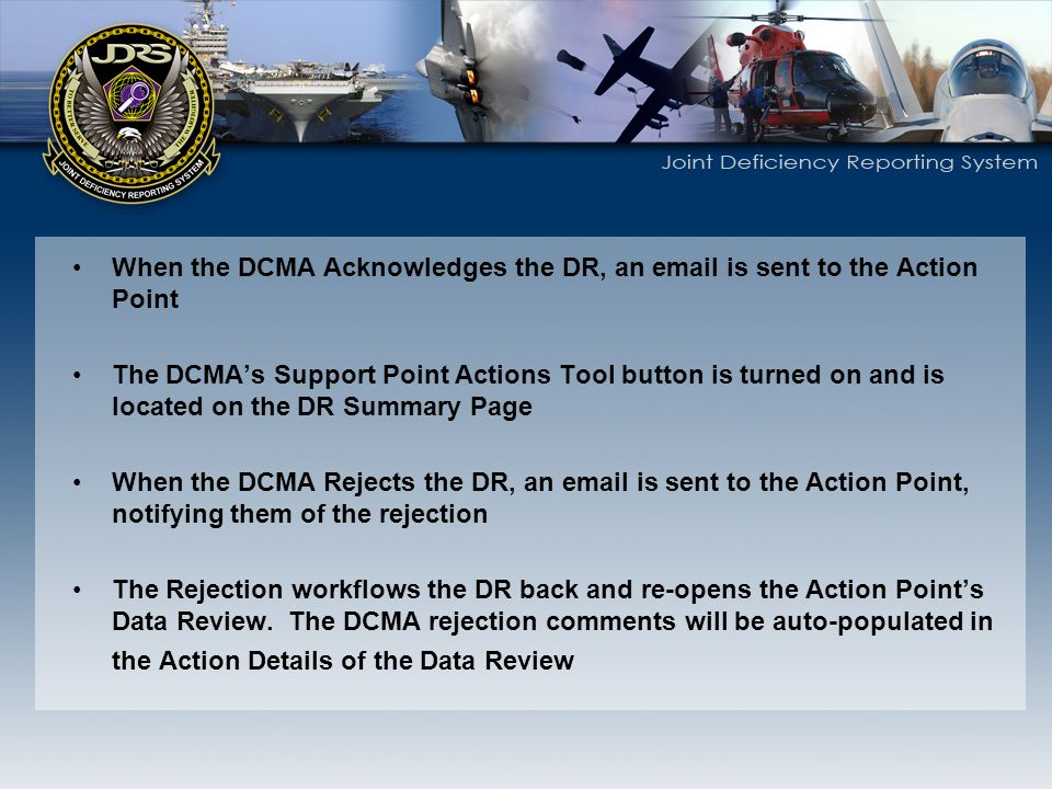 When the DCMA Acknowledges the DR, an email is sent to the Action Point