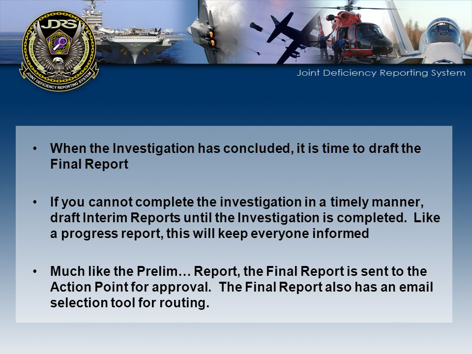 When the Investigation has concluded, it is time to draft the Final Report