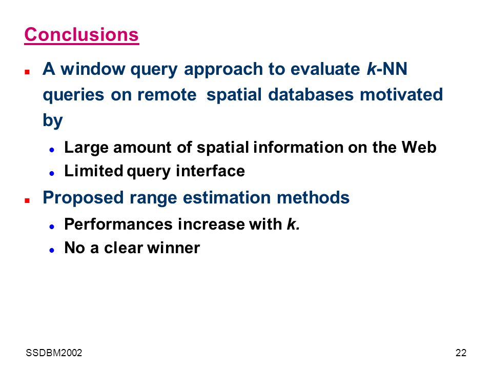 Conclusions A window query approach to evaluate k-NN queries on remote spatial databases motivated by.