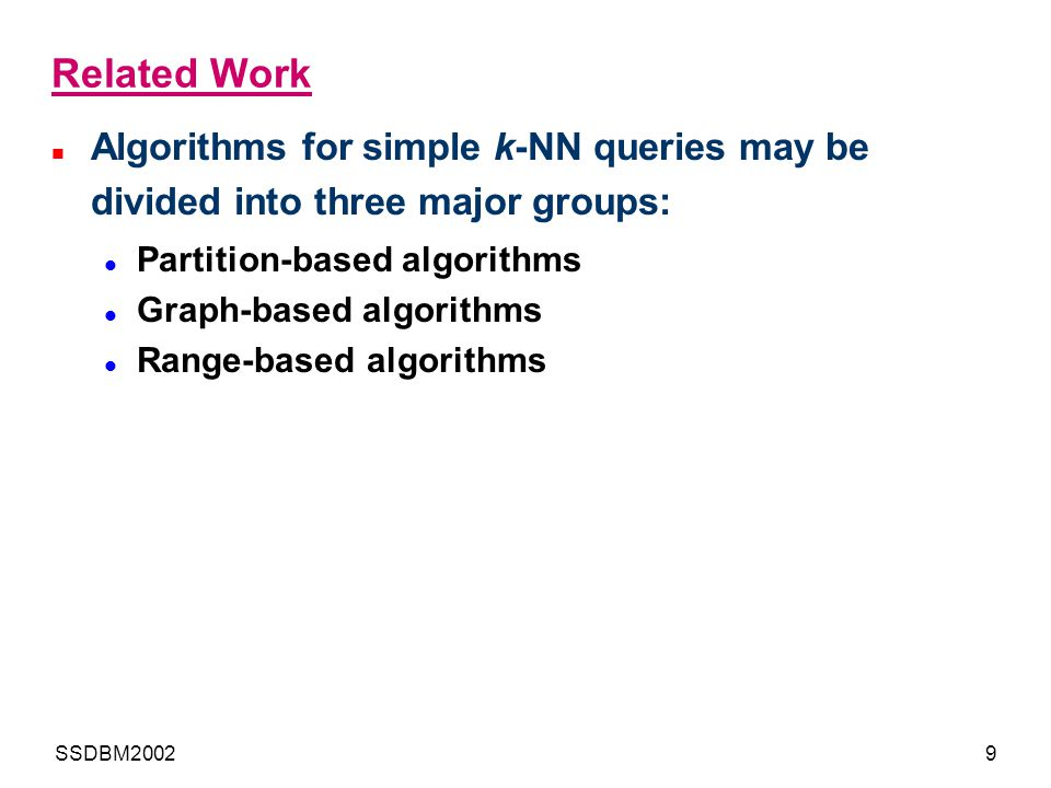Related Work Algorithms for simple k-NN queries may be divided into three major groups: Partition-based algorithms.