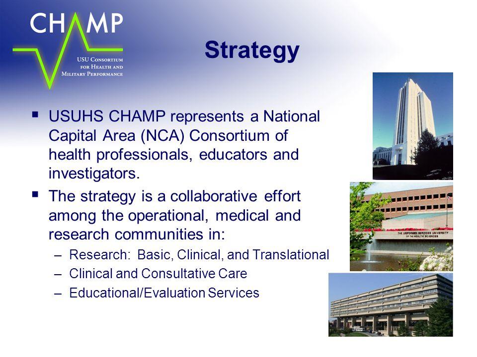 Strategy USUHS CHAMP represents a National Capital Area (NCA) Consortium of health professionals, educators and investigators.