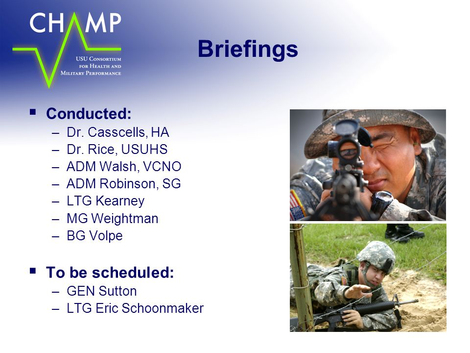 Briefings Conducted: To be scheduled: Dr. Casscells, HA