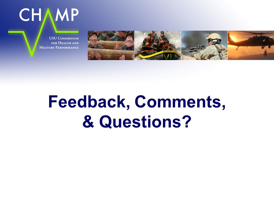 Feedback, Comments, & Questions
