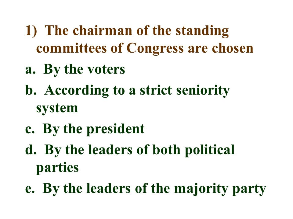 1) The chairman of the standing committees of Congress are chosen a