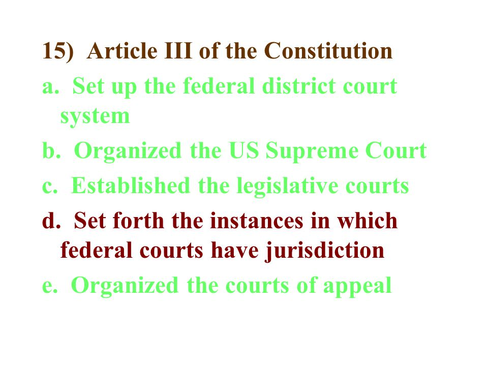 15) Article III of the Constitution a