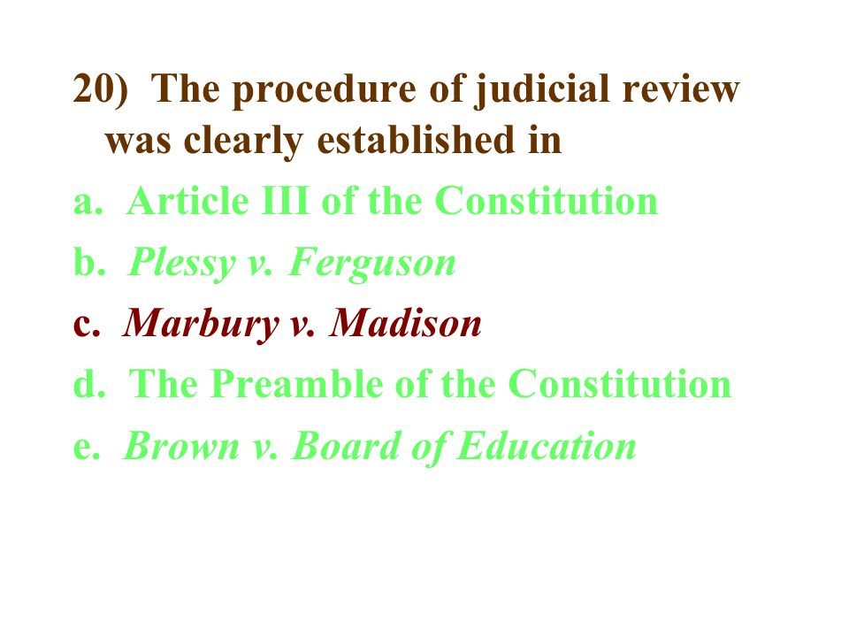 20) The procedure of judicial review was clearly established in a