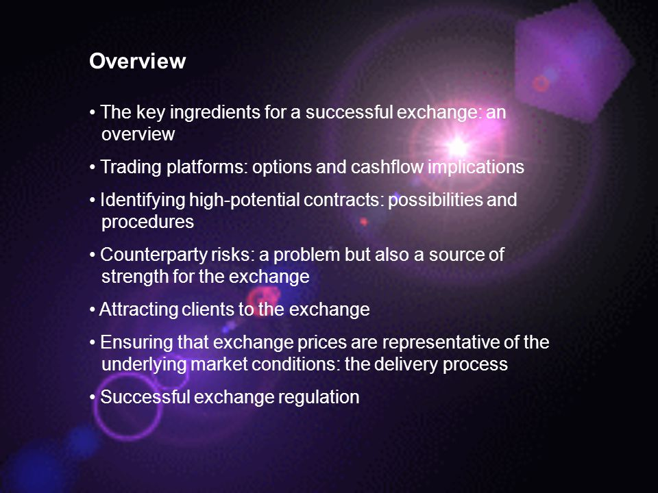 Overview The key ingredients for a successful exchange: an overview