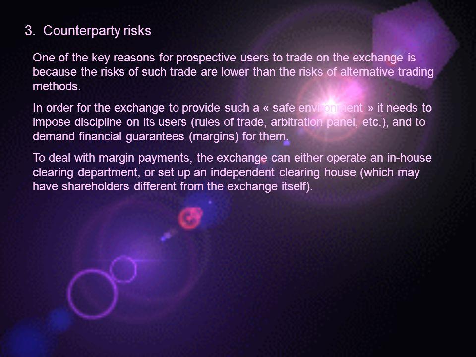3. Counterparty risks