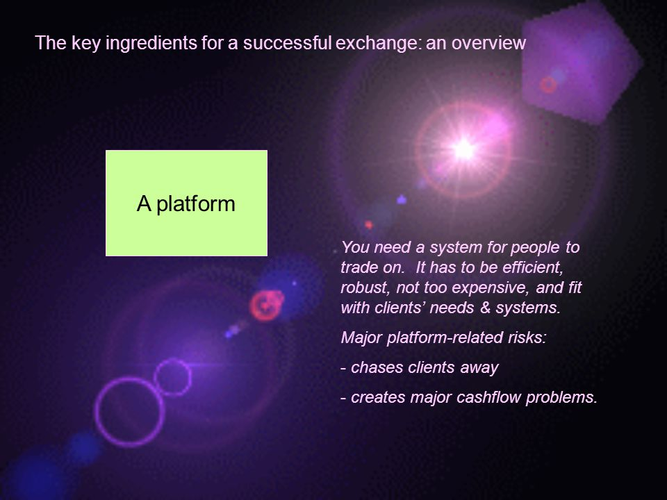 A platform The key ingredients for a successful exchange: an overview