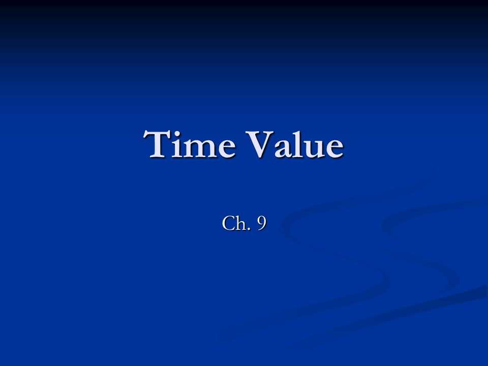 Time Value Ch. 9