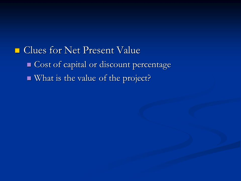 Clues for Net Present Value