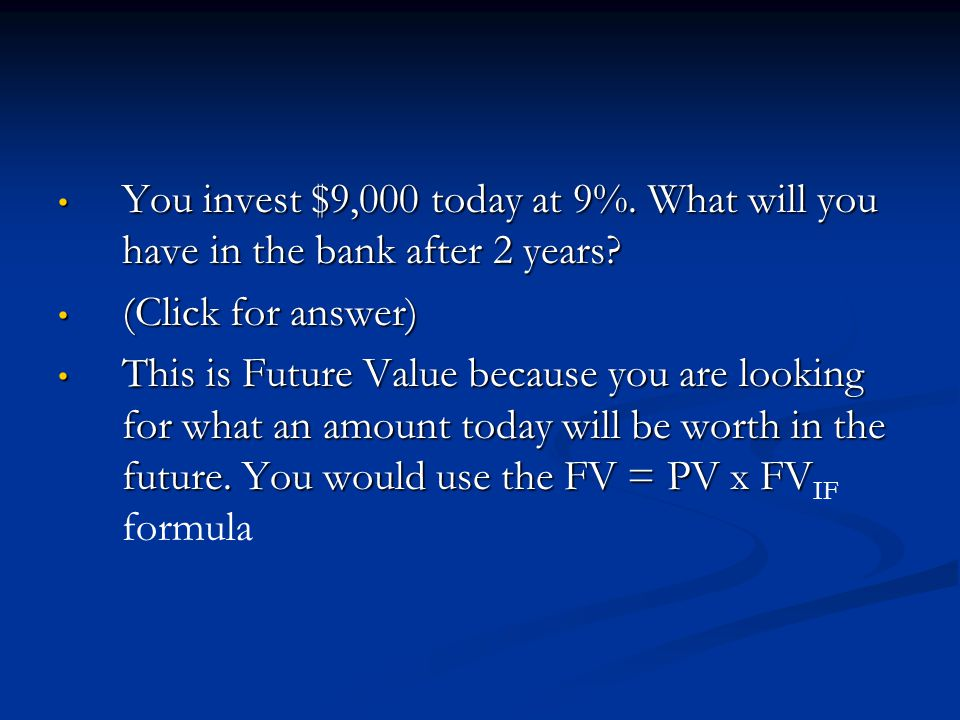 You invest $9,000 today at 9%. What will you have in the bank after 2 years