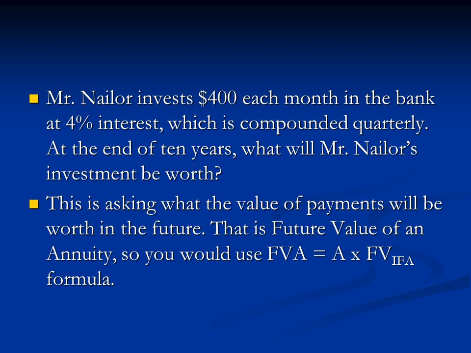 Mr. Nailor invests $400 each month in the bank at 4% interest, which is compounded quarterly. At the end of ten years, what will Mr. Nailor's investment be worth