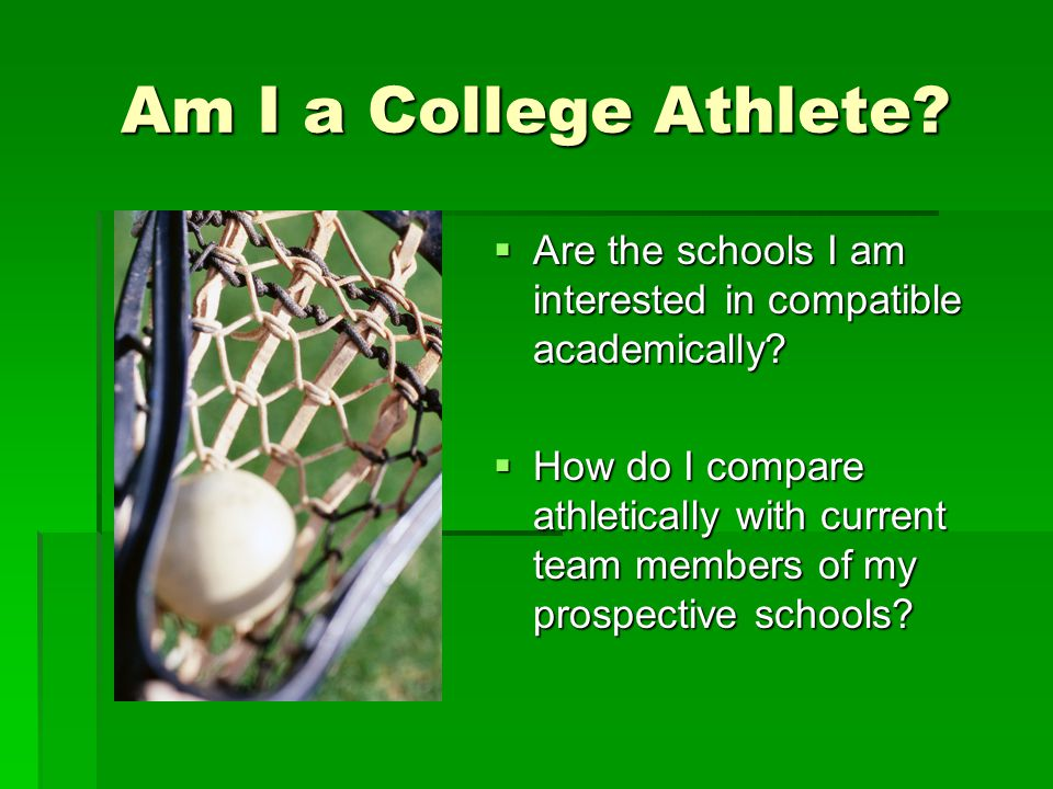 Am I a College Athlete Are the schools I am interested in compatible academically