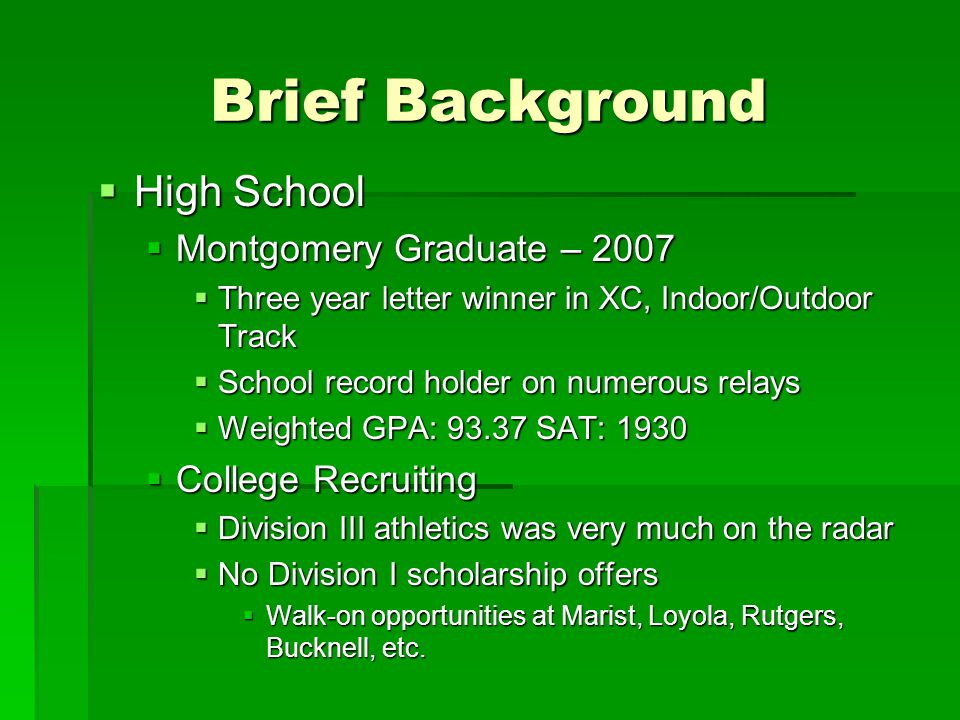 Brief Background High School Montgomery Graduate – 2007