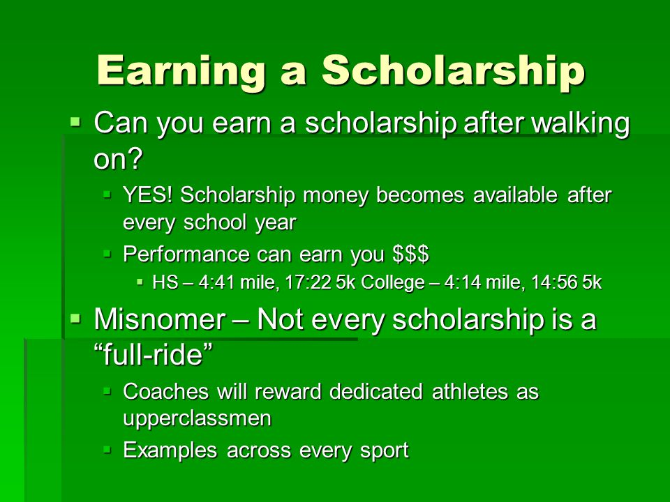 Earning a Scholarship Can you earn a scholarship after walking on