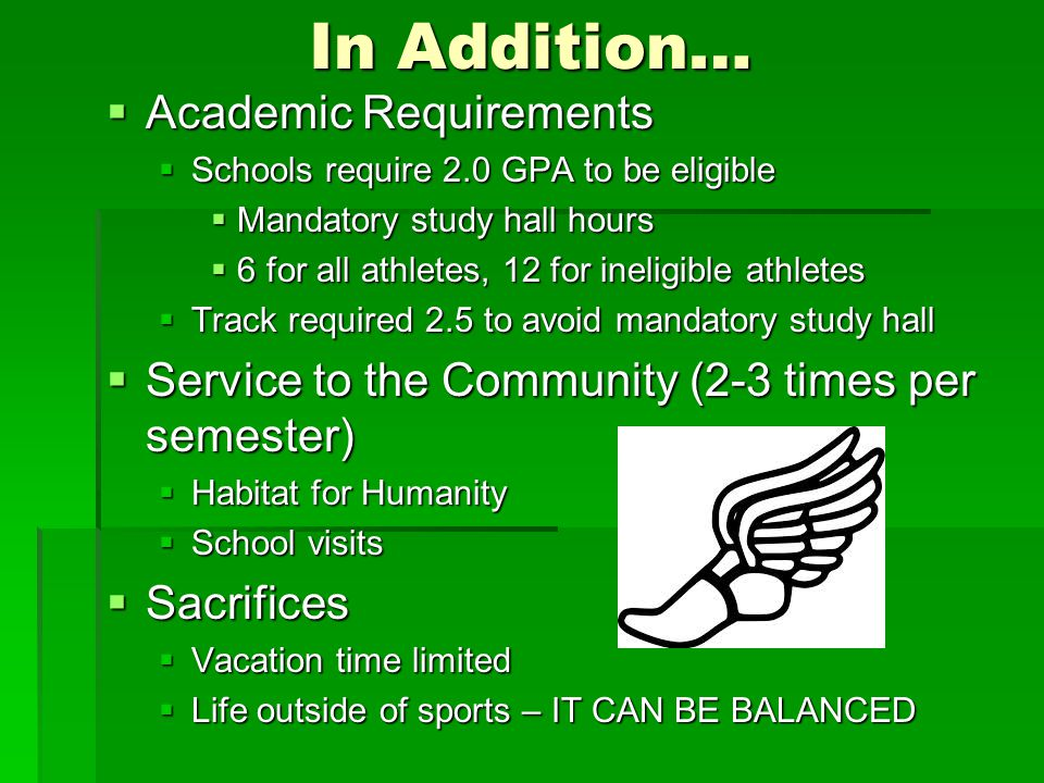 In Addition… Academic Requirements