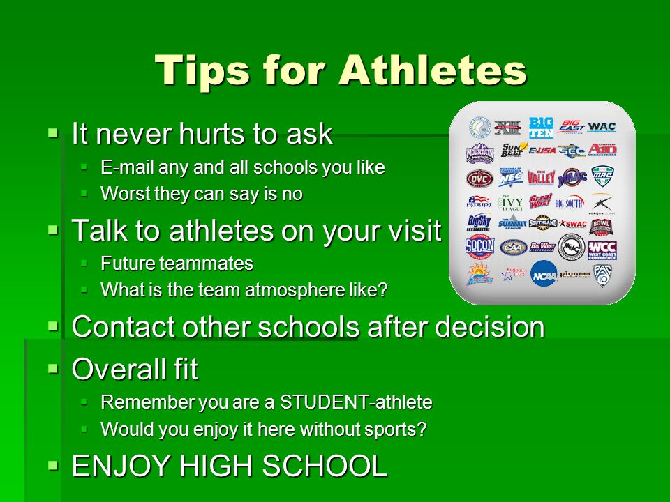 Tips for Athletes It never hurts to ask Talk to athletes on your visit