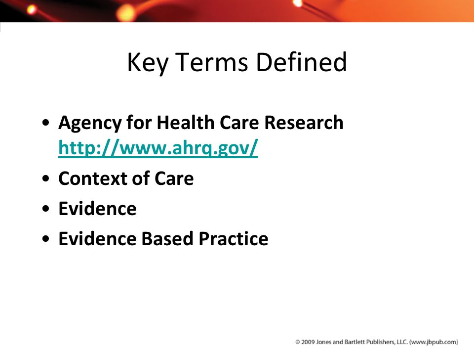 Key Terms Defined Agency for Health Care Research http://www.ahrq.gov/