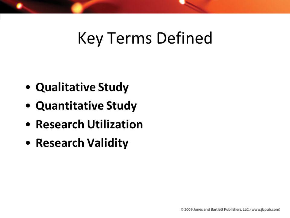 Key Terms Defined Qualitative Study Quantitative Study