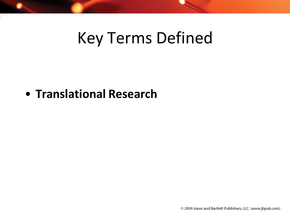 Key Terms Defined Translational Research