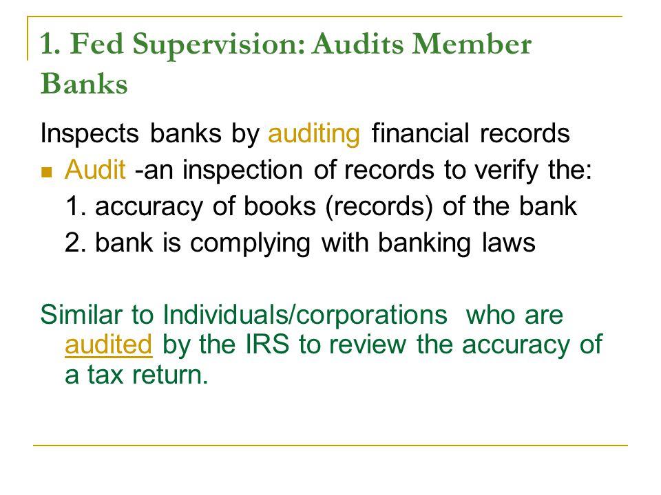 1. Fed Supervision: Audits Member Banks