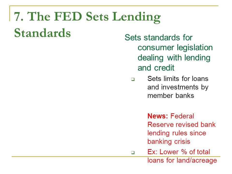7. The FED Sets Lending Standards