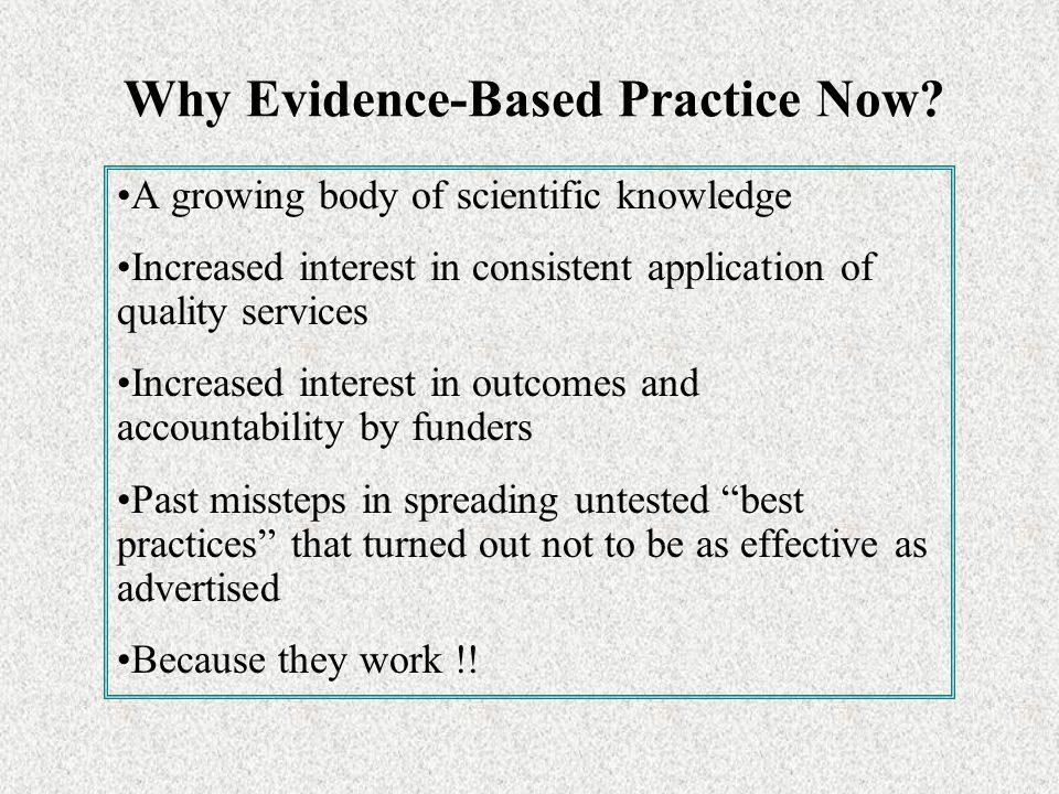 Why Evidence-Based Practice Now