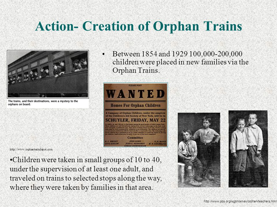 Action- Creation of Orphan Trains