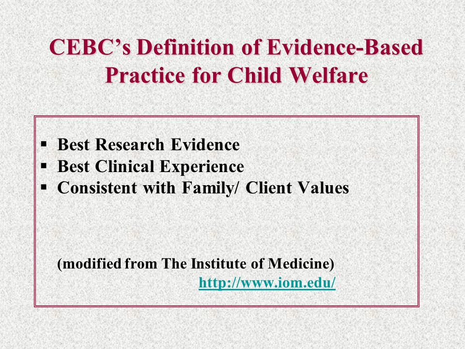 CEBC's Definition of Evidence-Based Practice for Child Welfare